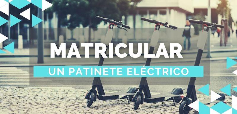 matricular un patinete eléctrico