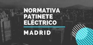 normativa patinete electrico madrid
